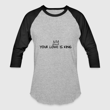 Crown Your Love Is King - Artistic Crown Design (Black) - Baseball T-Shirt