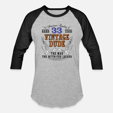 33th Age Birthday VINTAGE DUDE AGED 33 YEARS - Unisex Baseball T-Shirt