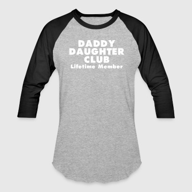 Daddy Daughter Club - For Daughter - Baseball T-Shirt