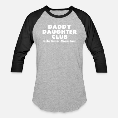 Daddys Daughter Daddy Daughter Club - For Daughter - Baseball T-Shirt