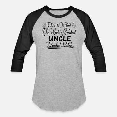 Greatest Uncle Ever World's Greatest Uncle... - Baseball T-Shirt