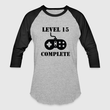 15th Birthday Level 15 Complete 15th Birthday - Baseball T-Shirt