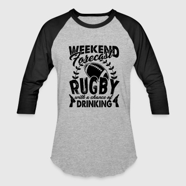 Weekend Rugby Forecast Weekend Forecast Rugby Shirt - Baseball T-Shirt