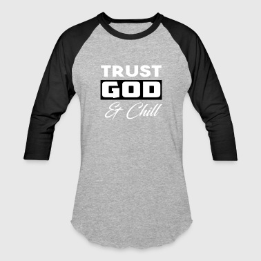 God First Bro Trust God and chill (white) - Baseball T-Shirt