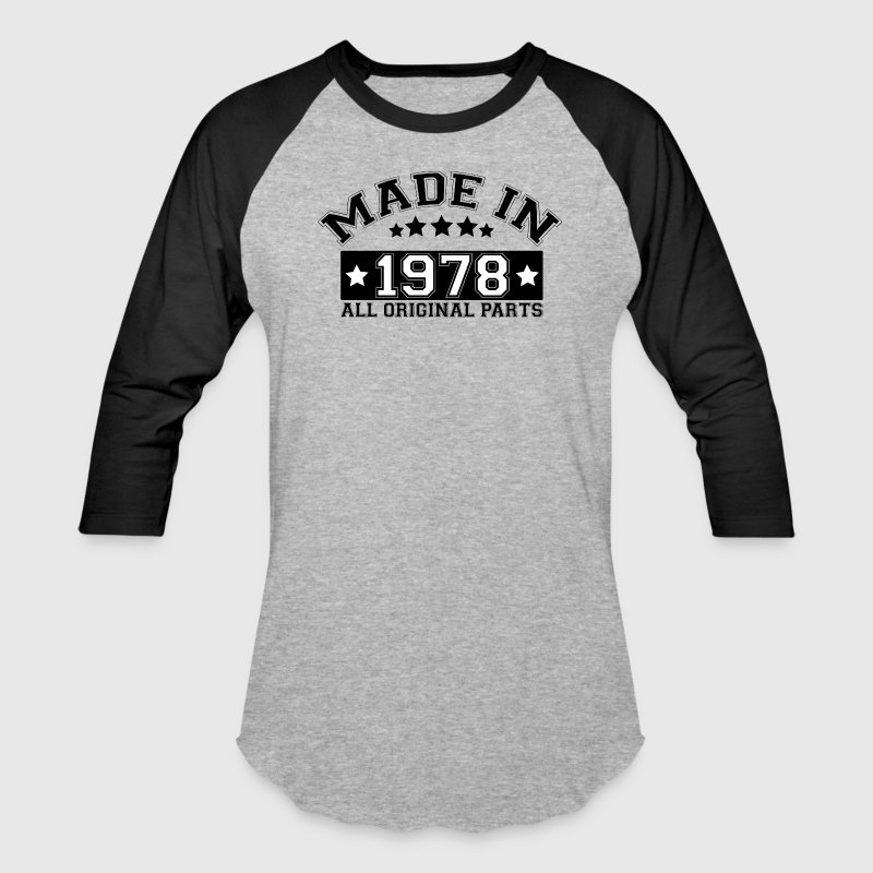 MADE IN 1978 ALL ORIGINAL PARTS - Baseball T-Shirt