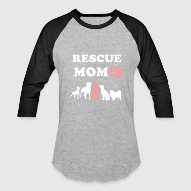 Dog Mom Rescue Dog Mom Shirt - Baseball T-Shirt