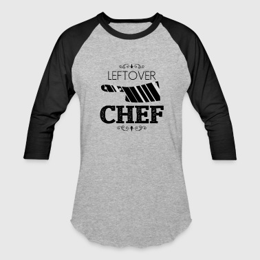 Tool Designer Career Leftover Chef - Baseball T-Shirt
