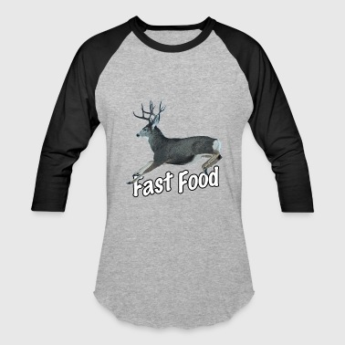 Fast Food Buck Deer - Baseball T-Shirt
