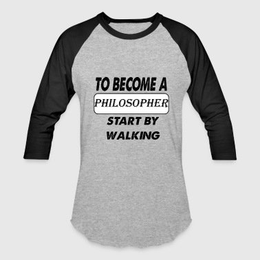 to become a philosopher - Baseball T-Shirt