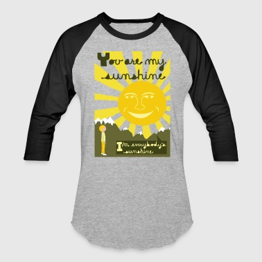 You  you are my sunshine - Baseball T-Shirt