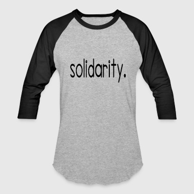 Solidarity solidarity - Baseball T-Shirt