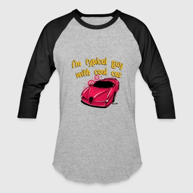 I_am_Typical_guy_with_cool_Bugatti_car - Baseball T-Shirt