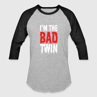 Twinning I'm The Bad Twin | Evil Twin Sister/Brother - Baseball T-Shirt