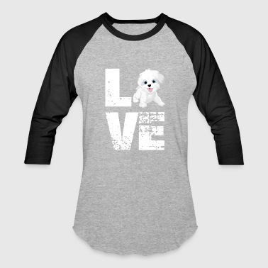 Maltese Apparel Love Maltese shirt - Funny Dog Maltese gifts - Baseball T-Shirt