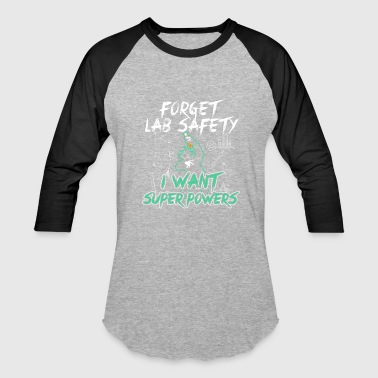 Forget-lab-safety FORGET LAB SAFETY - Baseball T-Shirt