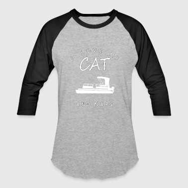 I Love My Boat I Love My Cat Pontoon Boats And Naps - Baseball T-Shirt