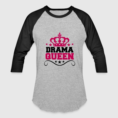 Anger Cool Sayings drama queen princess woman female girl sexy queen - Baseball T-Shirt