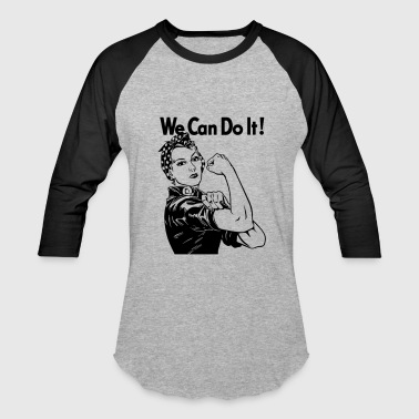 We can do it Rosie the Riveter - Baseball T-Shirt