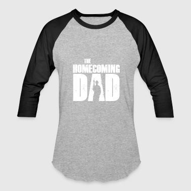 Military Homecoming The Homecoming Dad Soldier Design - Baseball T-Shirt