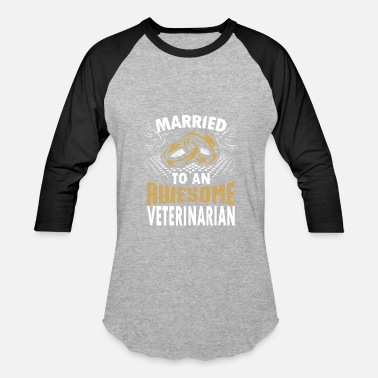 Awesome Veterinarian Married To An Awesome Veterinarian - Baseball T-Shirt