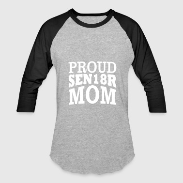 Proud Senior Mom shirt - Best gift for Mom - Baseball T-Shirt