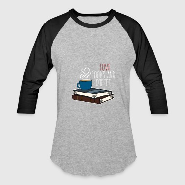 i love books and coffee - Baseball T-Shirt