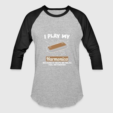 Harmonica Blues I play with my harmonica because it helps me relax - Baseball T-Shirt