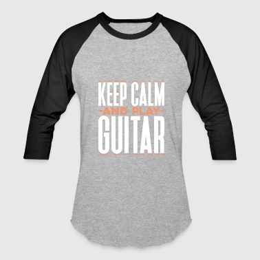 Keep Calm and Play Guitar funny Quote Gift - Baseball T-Shirt