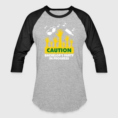 Caution: Bachelor's Party In Progress! - Baseball T-Shirt