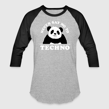 Never say no to techno - Baseball T-Shirt
