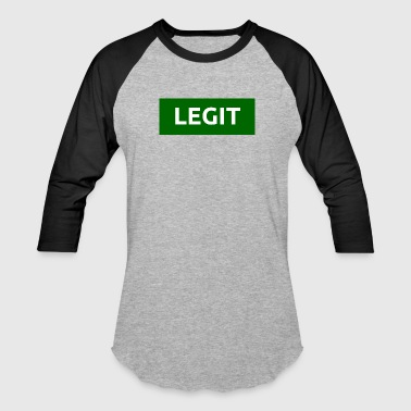 legit - Baseball T-Shirt