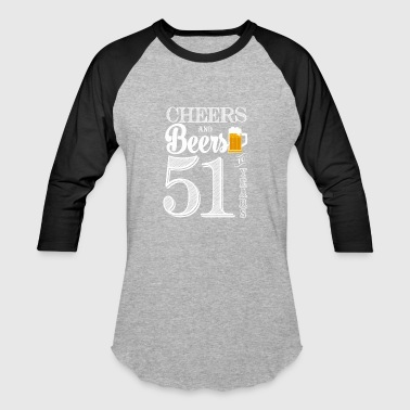 51 Years Cheers and Beers To 51 Years - Baseball T-Shirt