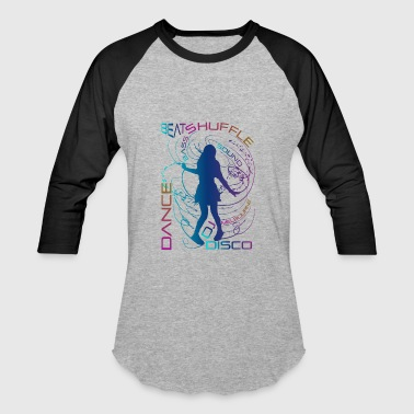Dance Dynamics Shuffle Dance means movement, moves and bass - Baseball T-Shirt