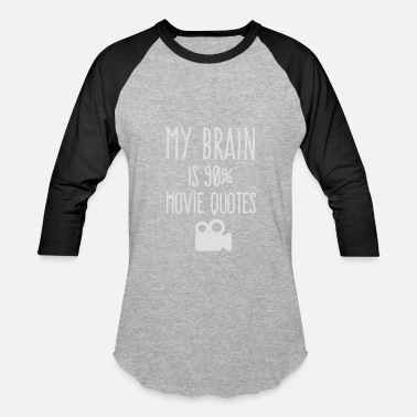Movie Quote My brain is 90 movie quotes - Baseball T-Shirt