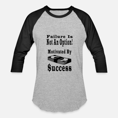 Motivated By Success - Baseball T-Shirt