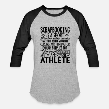 Scrapbook Scrapbook Is A Sport Shirt - Baseball T-Shirt