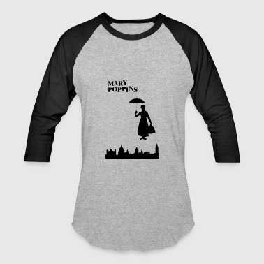 Mary Poppins Musical Mary Poppins is American Musical Fantasy Film - Baseball T-Shirt