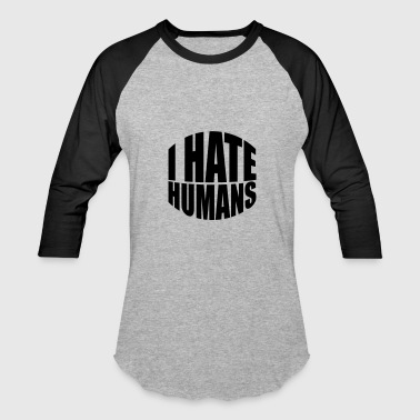 Fucking Humanity humans text sticker fuck you fuck off around hate - Baseball T-Shirt