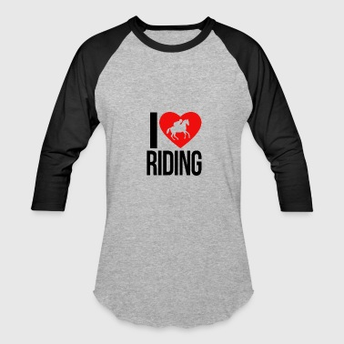 I LOVE HORSE RIDING - Baseball T-Shirt