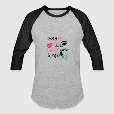 Writer Girl A girl that's in love with her writer - Baseball T-Shirt