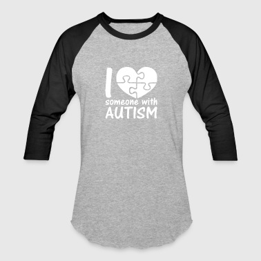 I Love Someone With Autism - Baseball T-Shirt