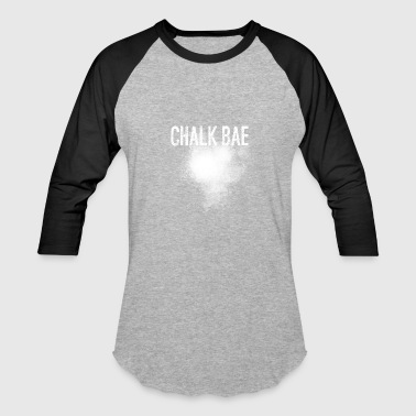 Chalk Chalk Bae - Baseball T-Shirt