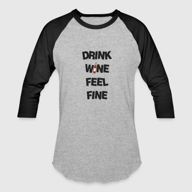 Feelings Of Wine Drink wine and feel good! - Baseball T-Shirt