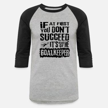 2c8d025956e Goalkeeper Soccer Goalkeeper - Unisex Baseball T-Shirt