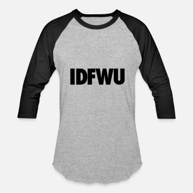 Fuck Mp3 IDFWU - Baseball T-Shirt