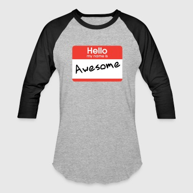 Hellow My Name Is Awesome - Baseball T-Shirt