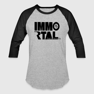 Immortal - Baseball T-Shirt
