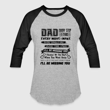 Missing You Dad Shirt - Baseball T-Shirt