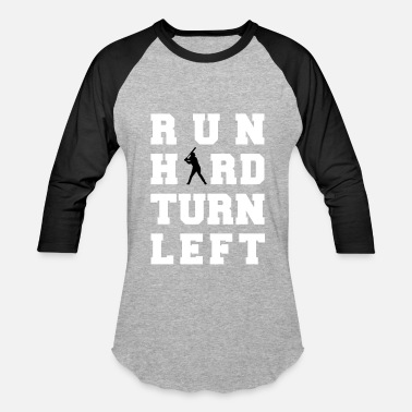 Left Turn Run Hard Turn Left - Baseball T-Shirt
