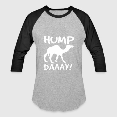 Camel HUMP Day - Baseball T-Shirt